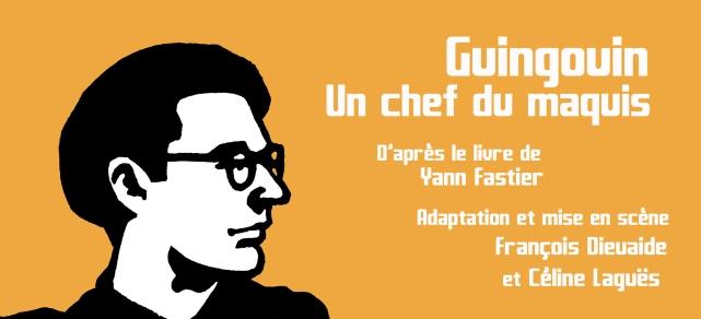 Guingouin un chef du maquis - Compagnie La Pierre et le Tapis